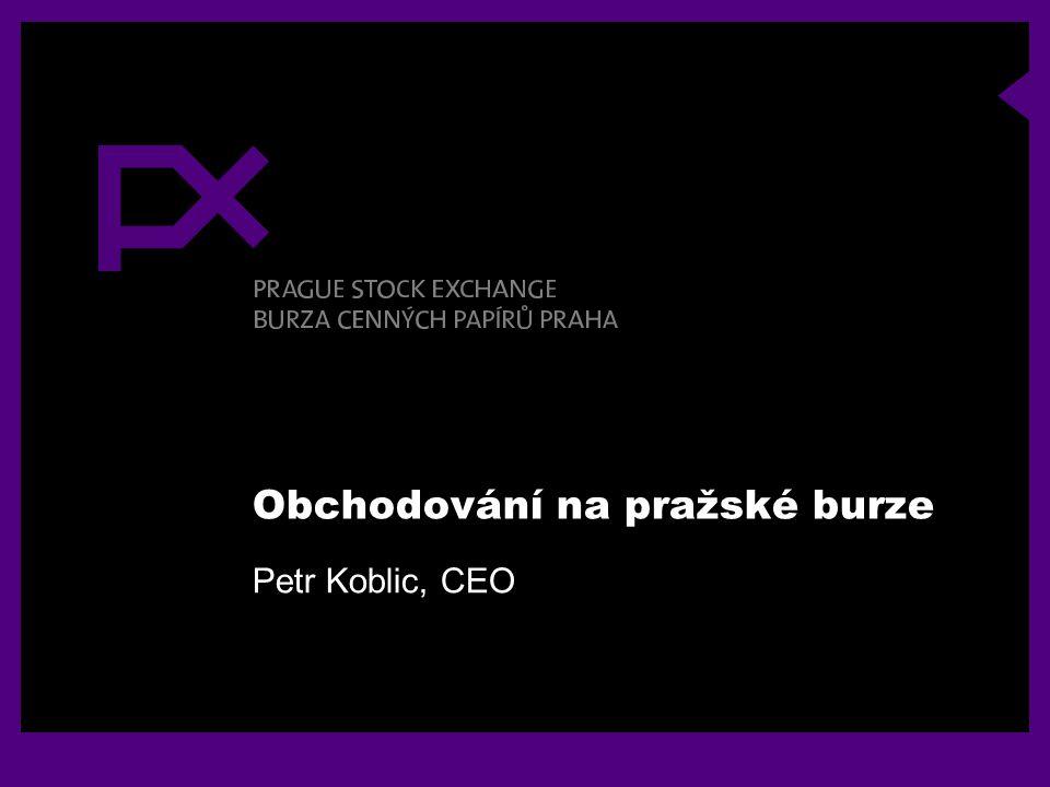 Obchodování na pražské burze Petr Koblic, CEO