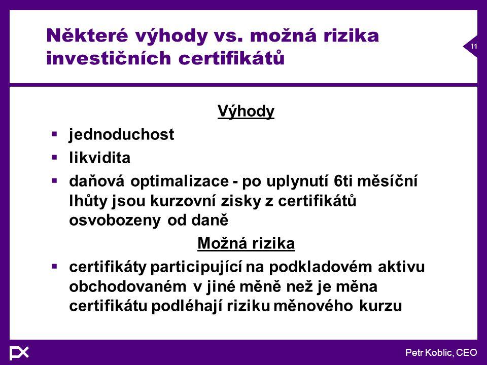 Petr Koblic, CEO 11 Některé výhody vs.