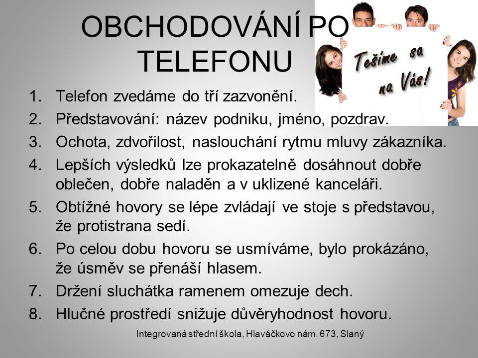 OBCHODOVÁNÍ PO TELEFONU 1.Telefon zvedáme do tří zazvonění.