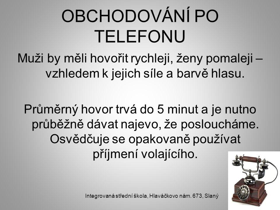 OBCHODOVÁNÍ PO TELEFONU Muži by měli hovořit rychleji, ženy pomaleji – vzhledem k jejich síle a barvě hlasu.