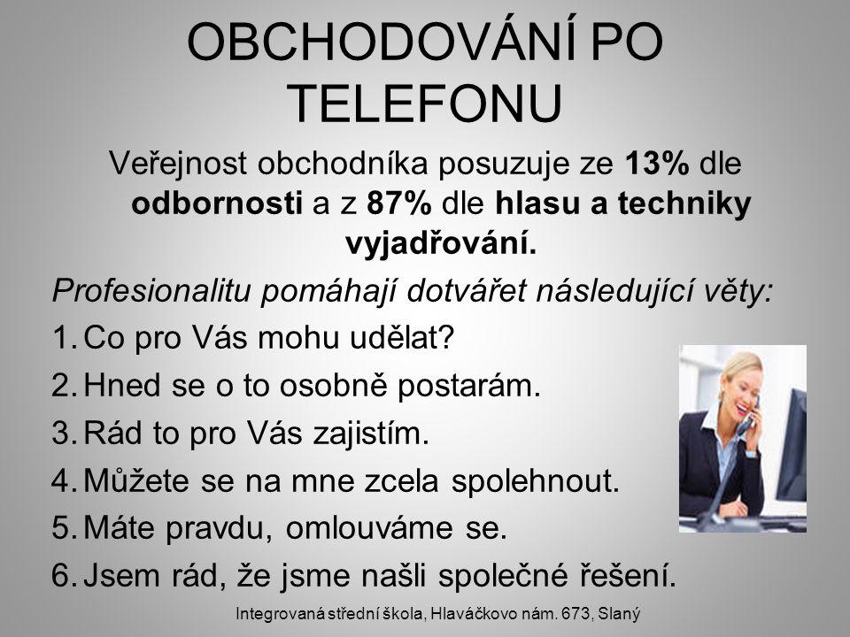OBCHODOVÁNÍ PO TELEFONU Veřejnost obchodníka posuzuje ze 13% dle odbornosti a z 87% dle hlasu a techniky vyjadřování.