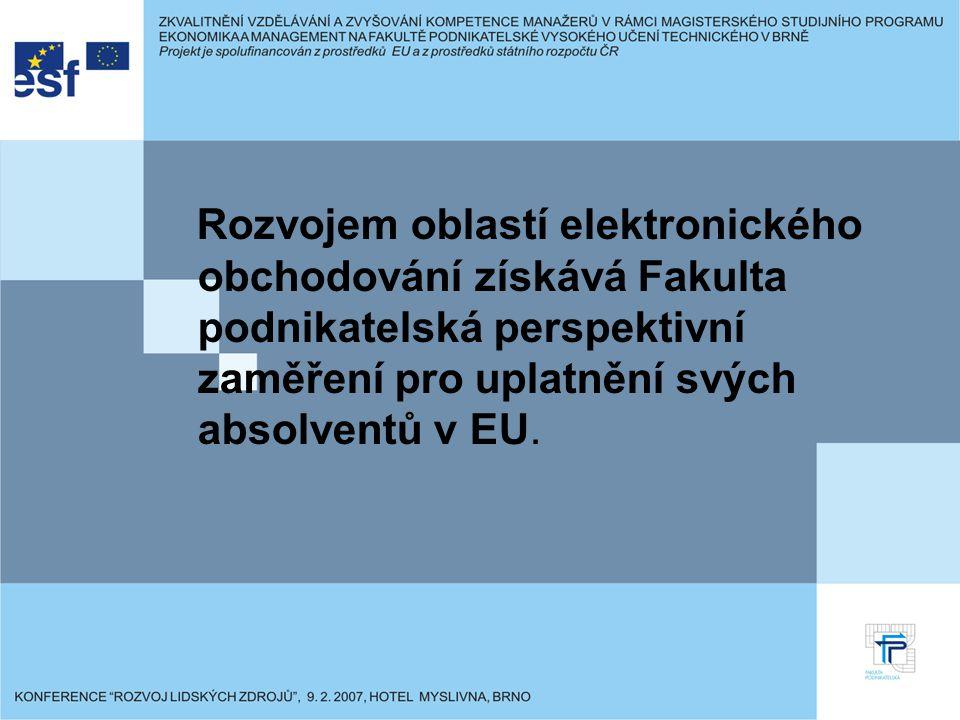 Rozvojem oblastí elektronického obchodování získává Fakulta podnikatelská perspektivní zaměření pro uplatnění svých absolventů v EU.