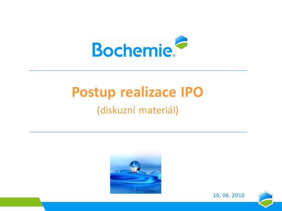 10. 06. 2010 Postup realizace IPO (diskuzní materiál)