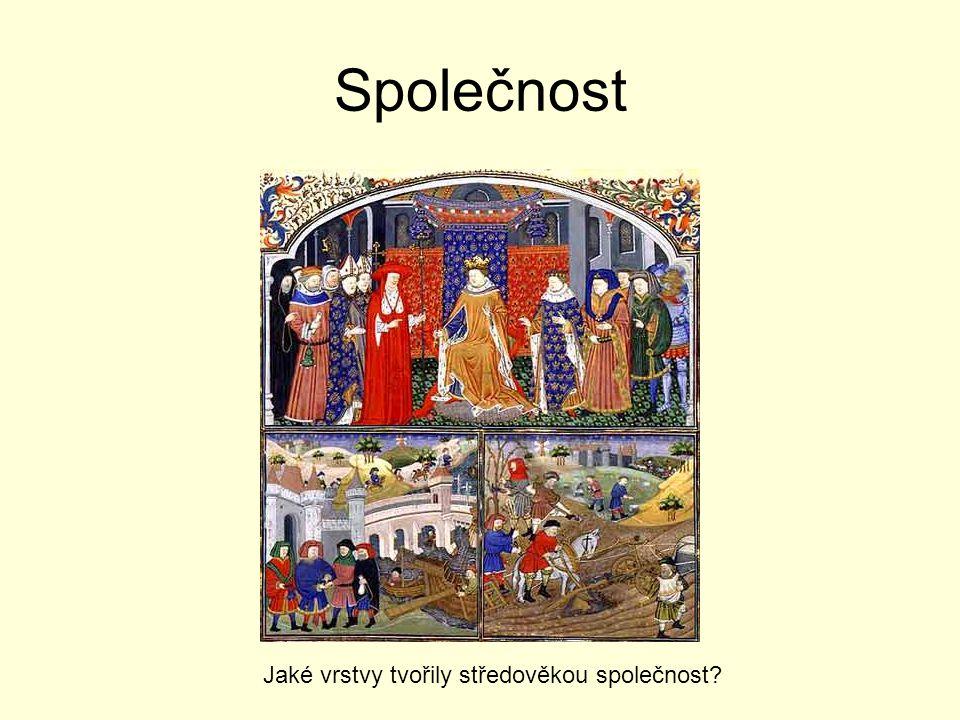 Společnost Jaké vrstvy tvořily středověkou společnost?
