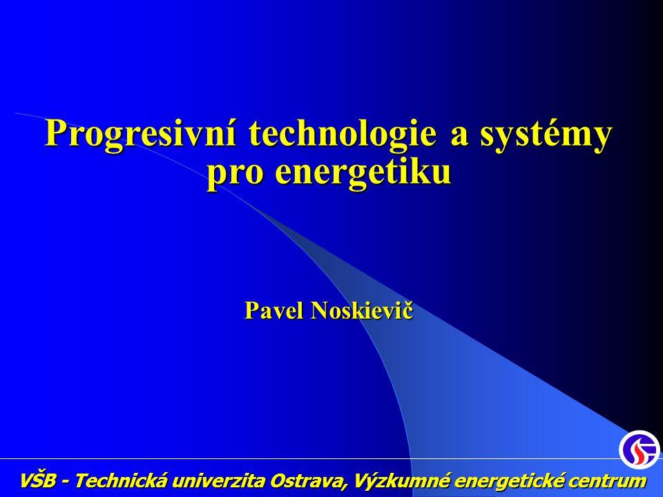 VŠB - Technická univerzita Ostrava, Výzkumné energetické centrum Progresivní technologie a systémy pro energetiku Pavel Noskievič