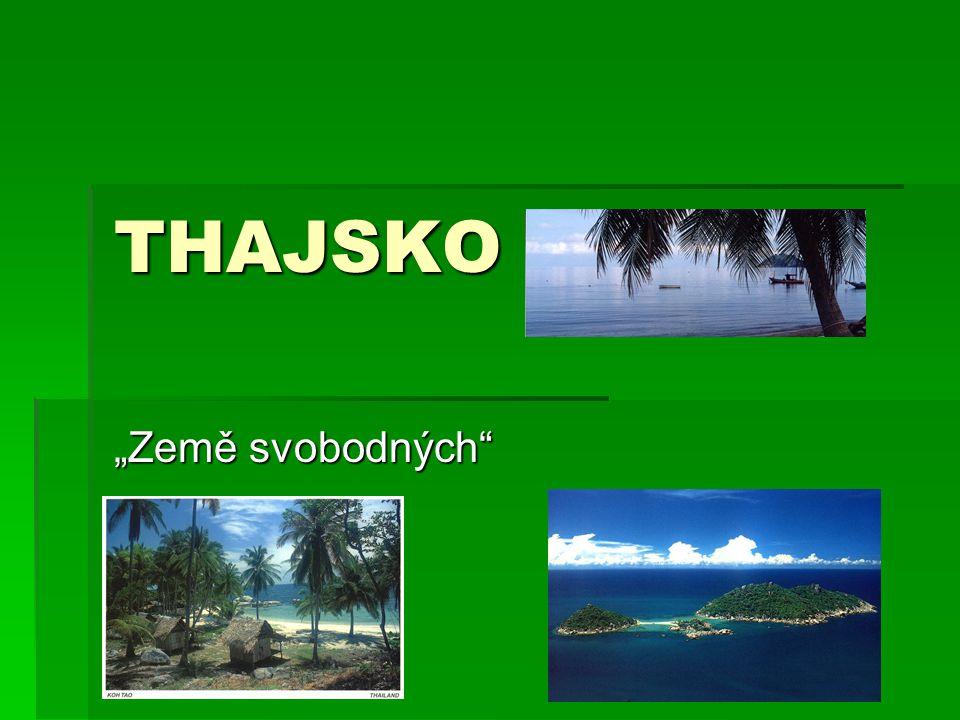 "THAJSKO ""Země svobodných"""