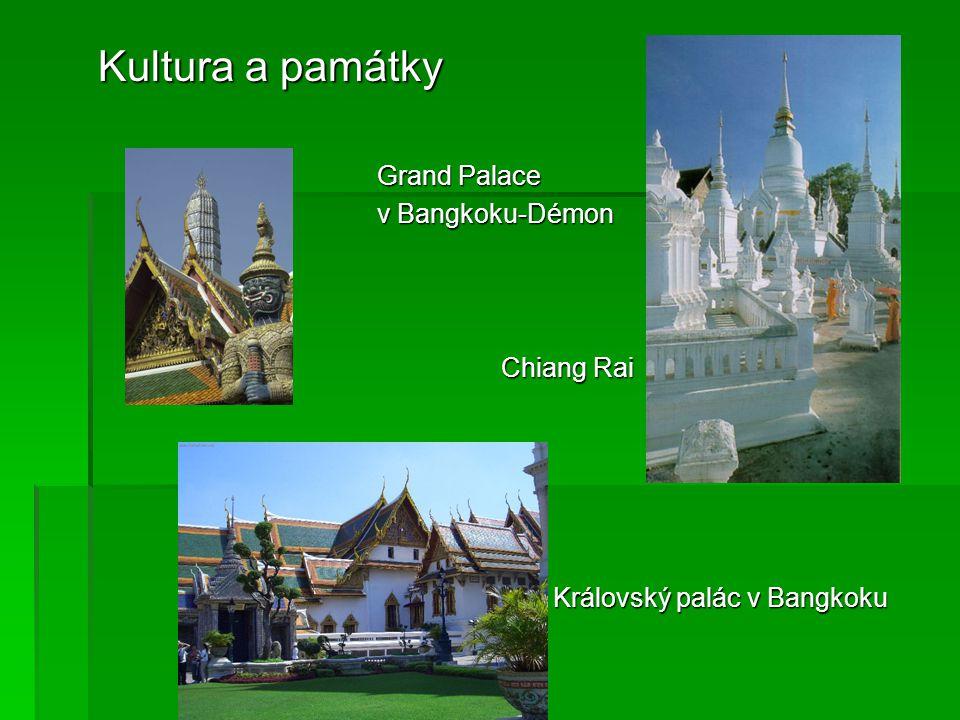 Kultura a památky Grand Palace Grand Palace v Bangkoku-Démon v Bangkoku-Démon Chiang Rai Chiang Rai Královský palác v Bangkoku Královský palác v Bangk