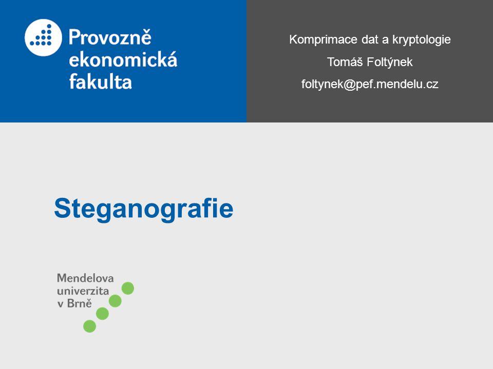 Komprimace dat a kryptologie Tomáš Foltýnek foltynek@pef.mendelu.cz Steganografie