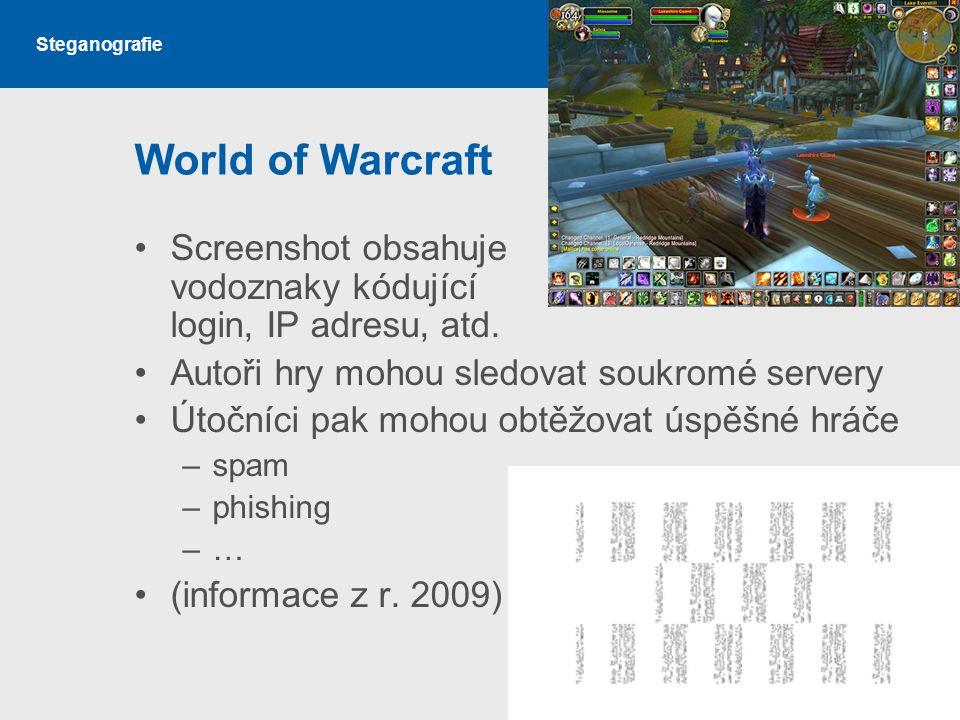 Steganografie World of Warcraft Screenshot obsahuje vodoznaky kódující login, IP adresu, atd.
