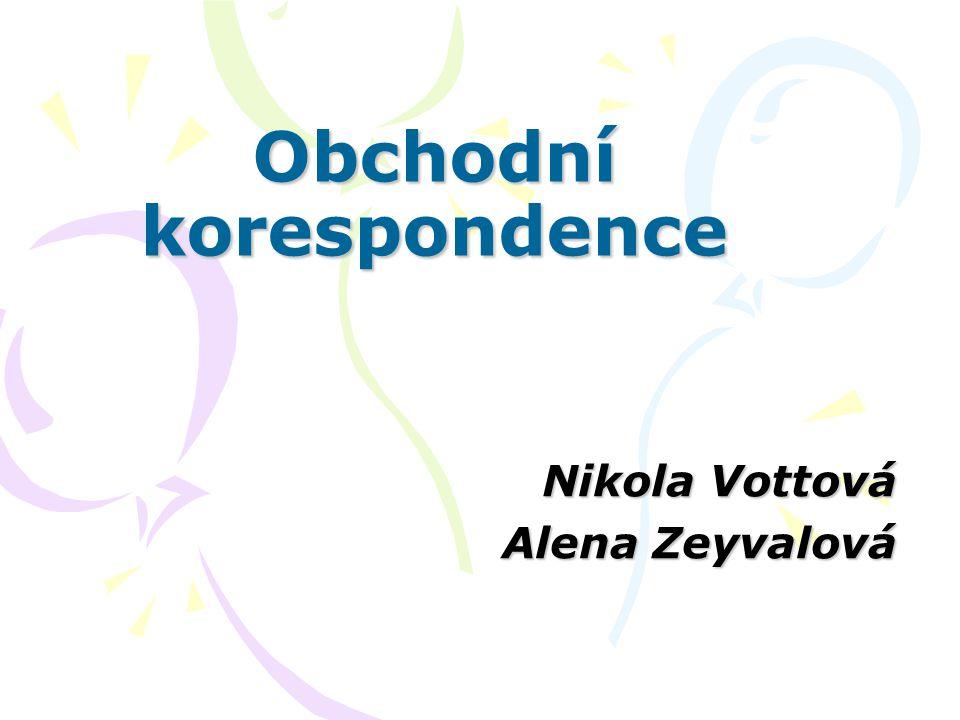 Obchodní korespondence Nikola Vottová Alena Zeyvalová