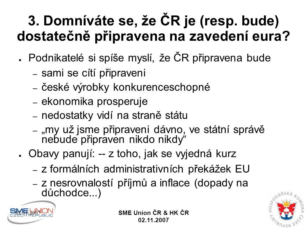 02.11.2007 SME Union ČR & HK ČR 02.11.2007 4.