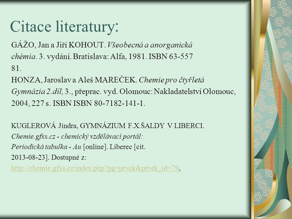 Citace literatury : GÁŽO, Jan a Jiří KOHOUT. Všeobecná a anorganická chémia.