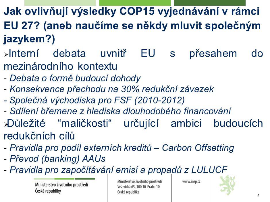 5 Jak ovlivňují výsledky COP15 vyjednávání v rámci EU 27.