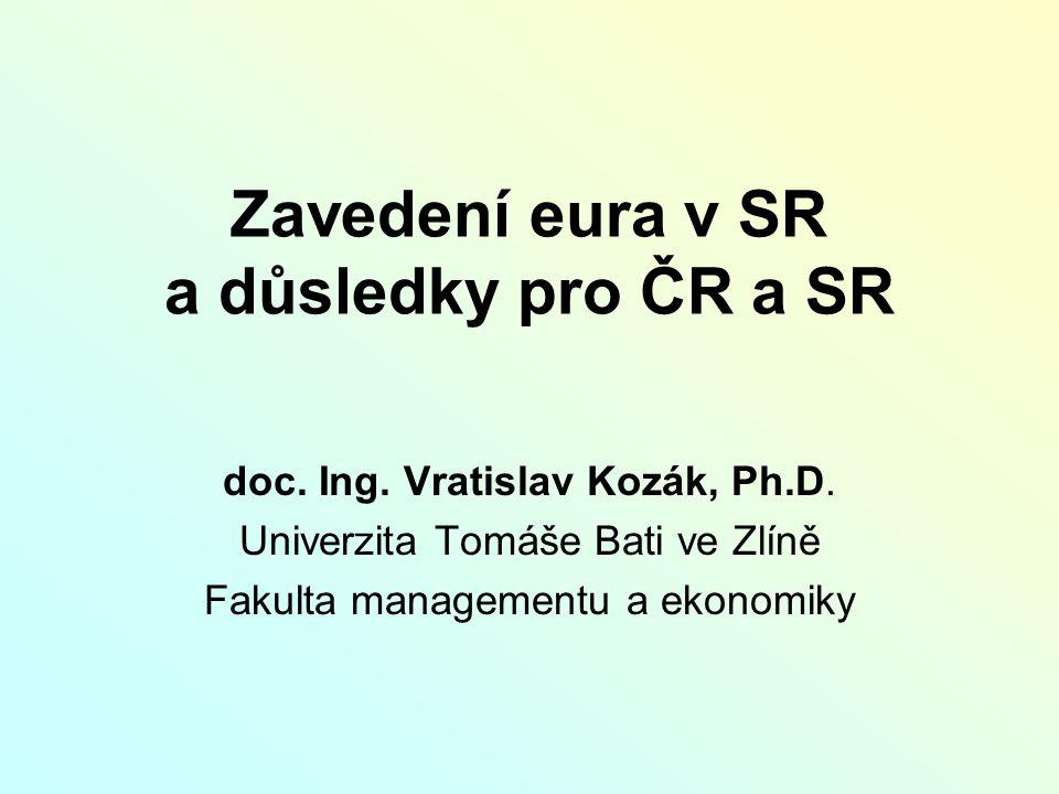 Zavedení eura v SR a důsledky pro ČR a SR doc. Ing.