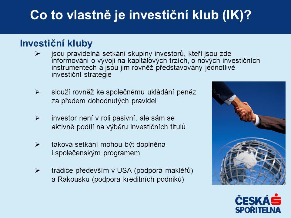 Co to vlastně je investiční klub (IK)? Investiční kluby  jsou pravidelná setkání skupiny investorů, kteří jsou zde informováni o vývoji na kapitálový