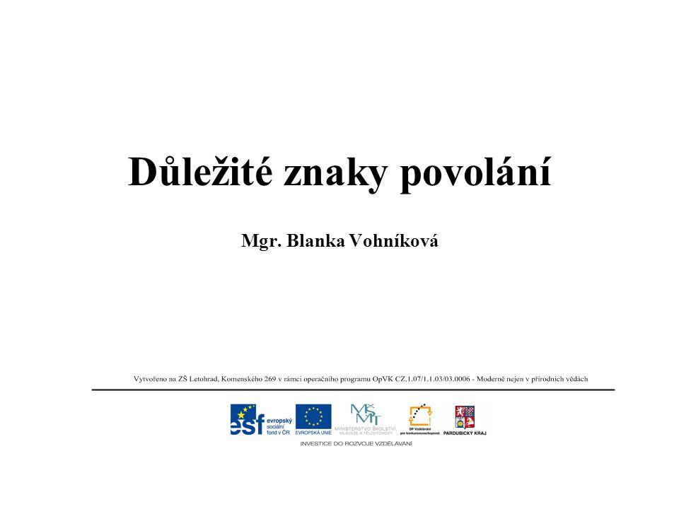 Důležité znaky povolání Mgr. Blanka Vohníková