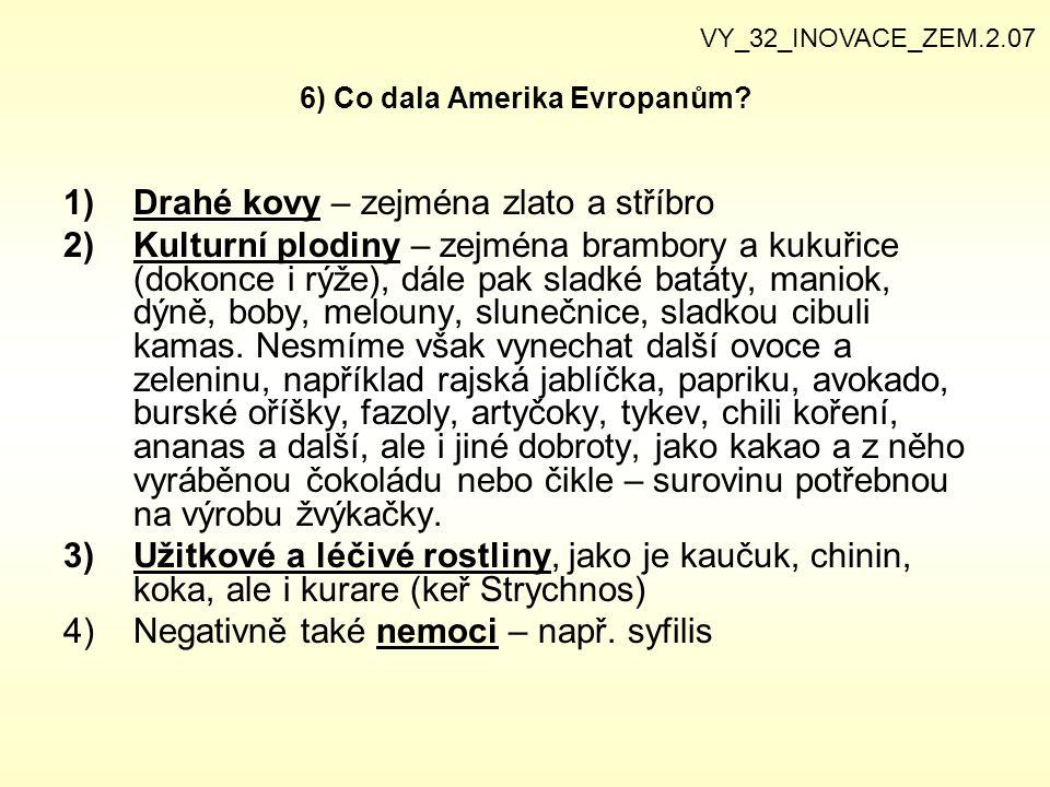 6) Co dala Amerika Evropanům.