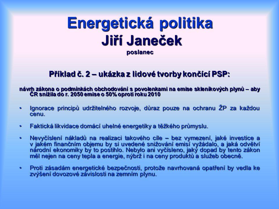 Energetická politika Jiří Janeček poslanec Příklad č.
