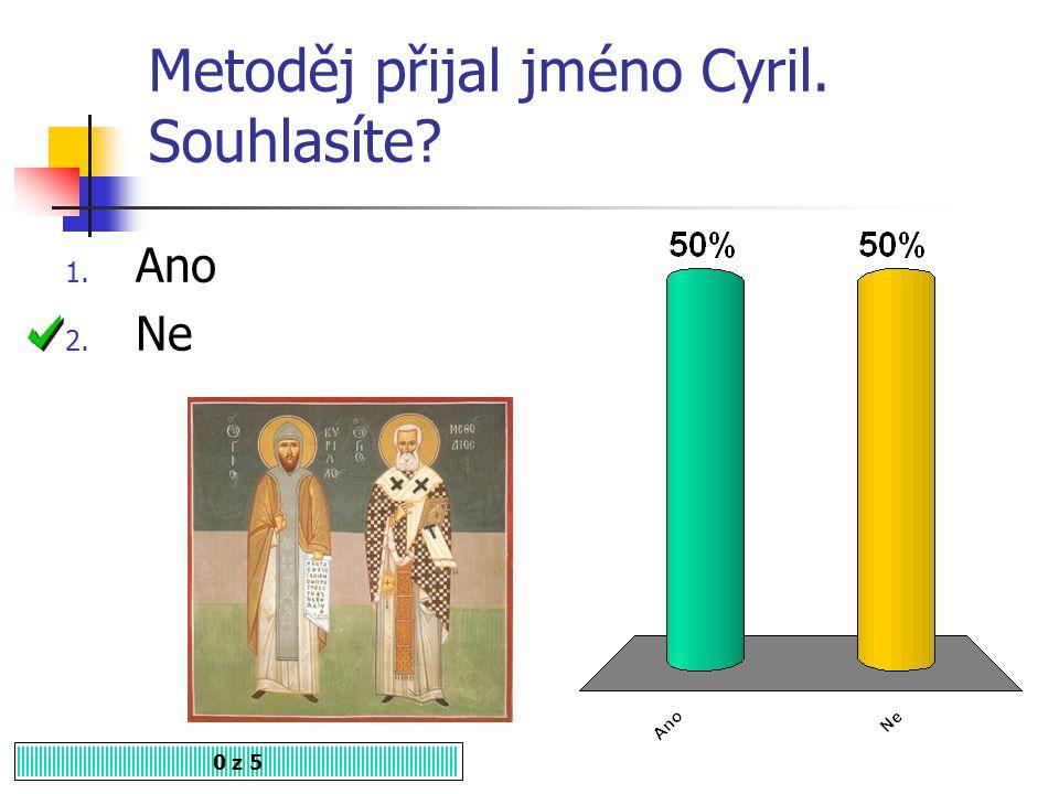 Kterého roku přišli Konstantin a Metoděj na Velkou Moravu? 0 z 5 1. 843 2. 853 3. 863 listar.cz