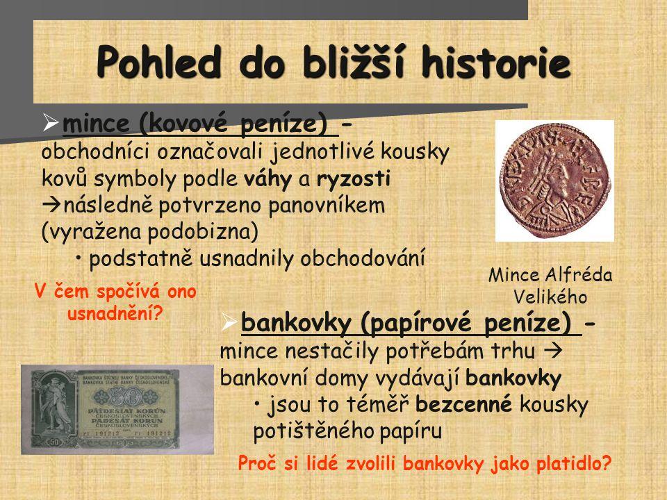 Pohled do bližší historie  mince (kovové peníze) - obchodníci označovali jednotlivé kousky kovů symboly podle váhy a ryzosti  následně potvrzeno pan