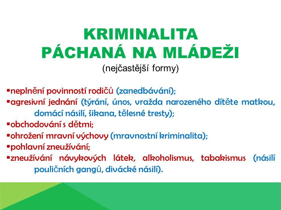 STATISTIKA O OBĚTECH TRESTNÉ ČINNOSTI Policie Č R registruje ro č n ě p ř es 3000 ob ě tí do 15 let v ě ku.