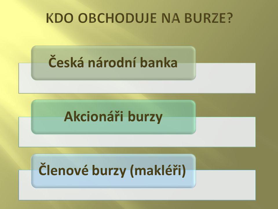 Česká národní banka Akcionáři burzy Členové burzy (makléři)