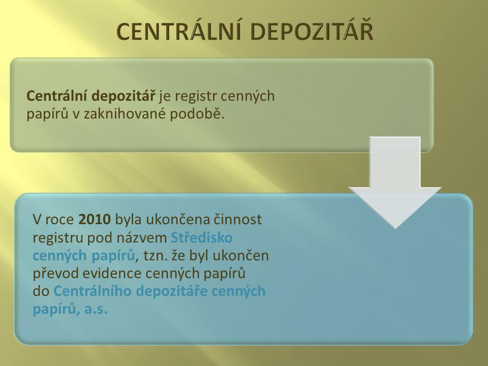Centrální depozitář je registr cenných papírů v zaknihované podobě.