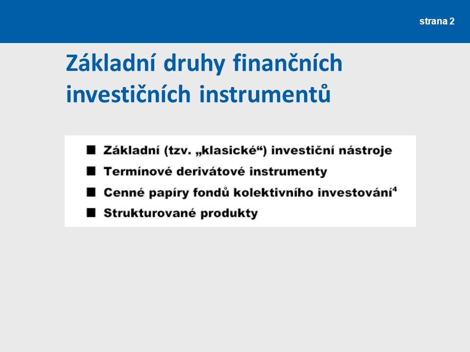strana 2 Základní druhy finančních investičních instrumentů