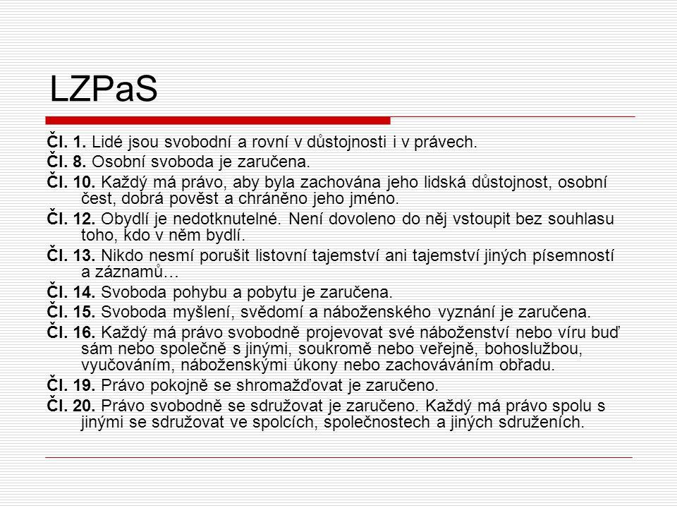 LZPaS Čl.1. Lidé jsou svobodní a rovní v důstojnosti i v právech.
