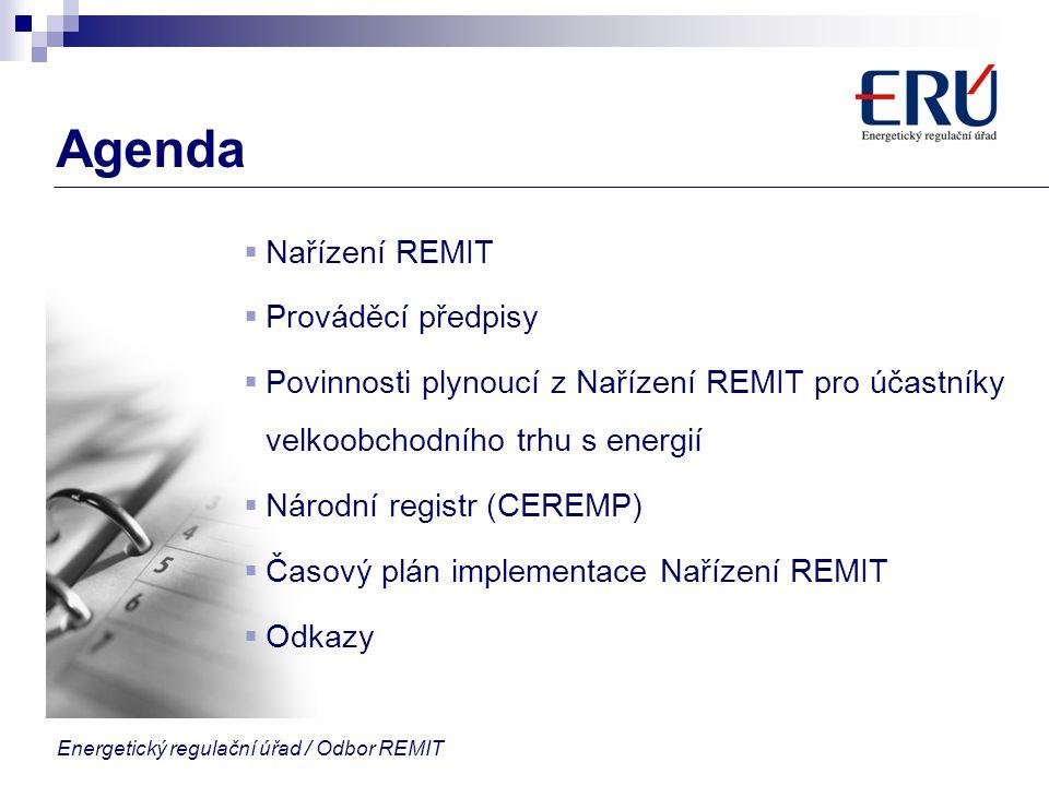 Energetický regulační úřad / Odbor REMIT Agenda  Nařízení REMIT  Prováděcí předpisy  Povinnosti plynoucí z Nařízení REMIT pro účastníky velkoobchod