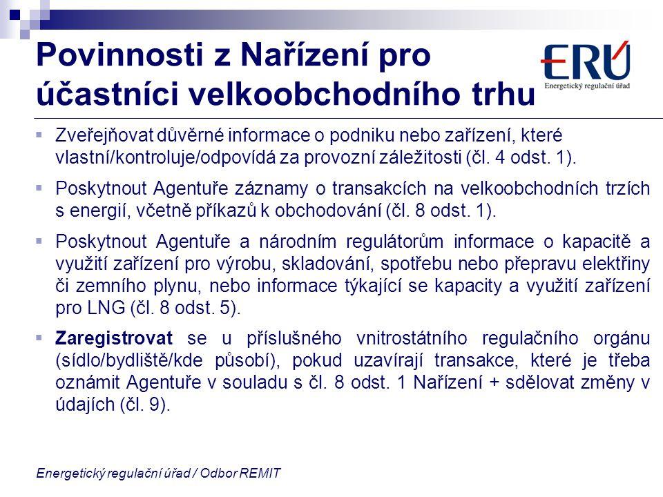 Energetický regulační úřad / Odbor REMIT Povinnosti z Nařízení pro účastníci velkoobchodního trhu  Zveřejňovat důvěrné informace o podniku nebo zaříz