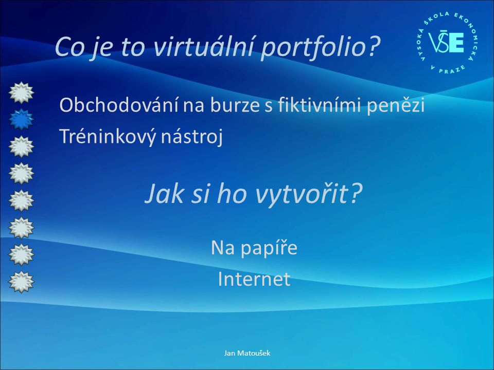 Patria + mnoho burz + přehlednost + měnová konverze - Pro nákup v EUR nutnost vkládat nové EUR Jan Matoušek