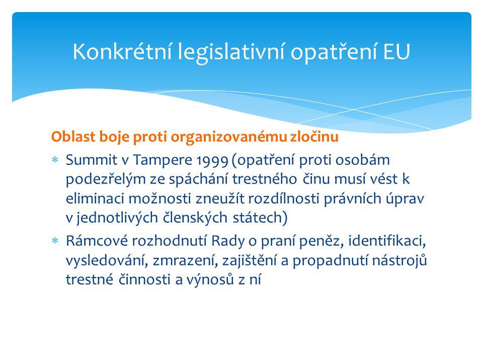 Oblast boje proti organizovanému zločinu  Summit v Tampere 1999 (opatření proti osobám podezřelým ze spáchání trestného činu musí vést k eliminaci mo