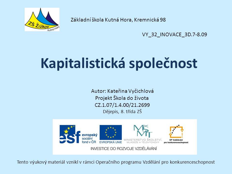 VY_32_INOVACE_3D.7-8.09 Autor: Kateřina Vyčichlová Projekt Škola do života CZ.1.07/1.4.00/21.2699 Dějepis, 8.