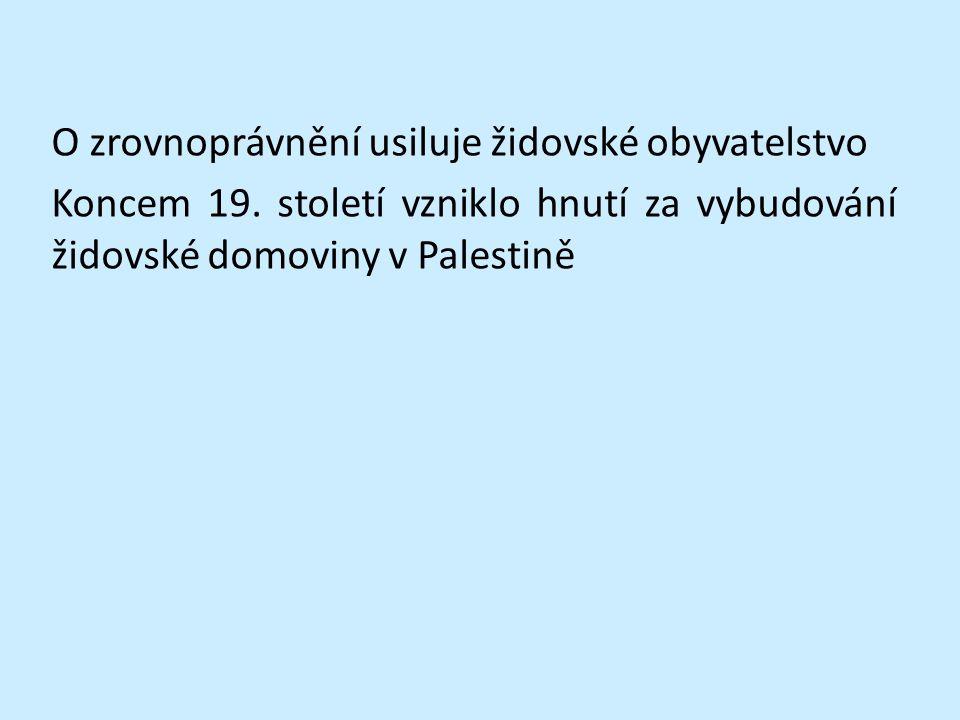 O zrovnoprávnění usiluje židovské obyvatelstvo Koncem 19.