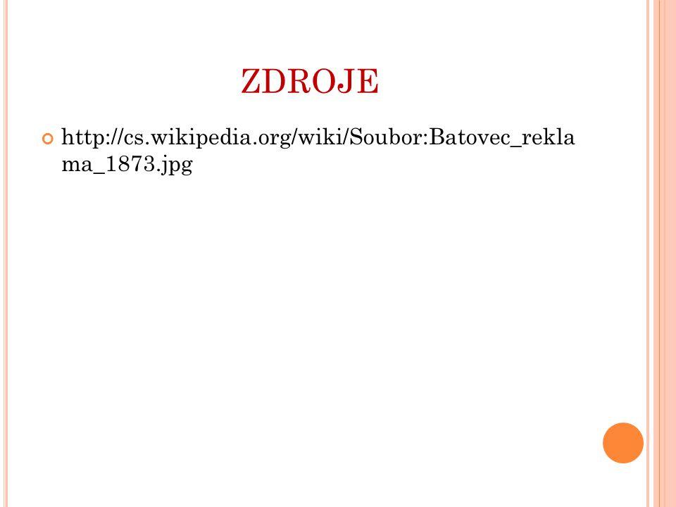 ZDROJE http://cs.wikipedia.org/wiki/Soubor:Batovec_rekla ma_1873.jpg