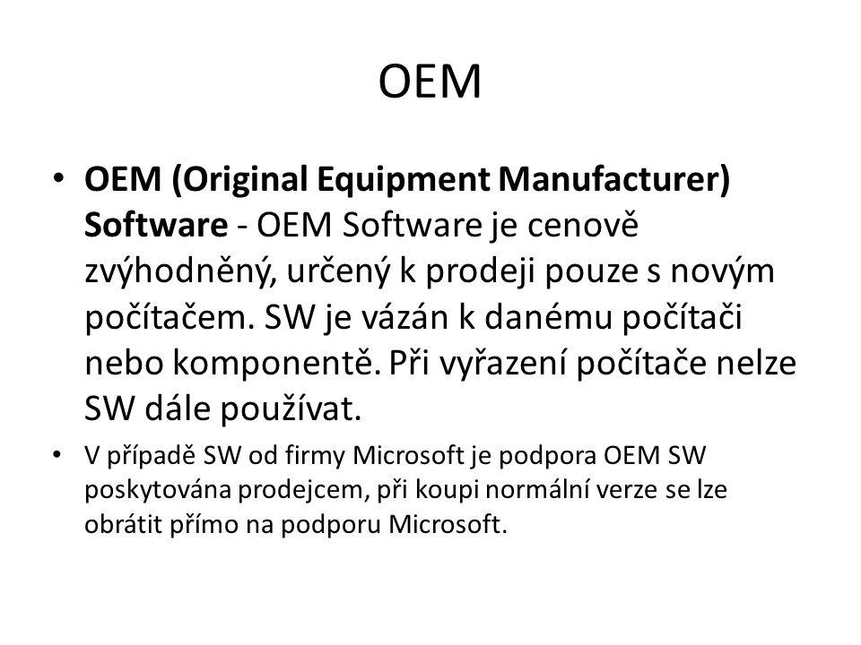 OEM OEM (Original Equipment Manufacturer) Software - OEM Software je cenově zvýhodněný, určený k prodeji pouze s novým počítačem. SW je vázán k danému