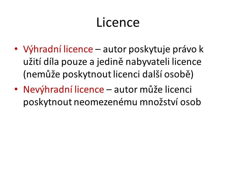Licence Výhradní licence – autor poskytuje právo k užití díla pouze a jedině nabyvateli licence (nemůže poskytnout licenci další osobě) Nevýhradní lic