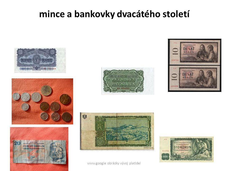 mince a bankovky dvacátého století www.google obrázky vývoj platidel