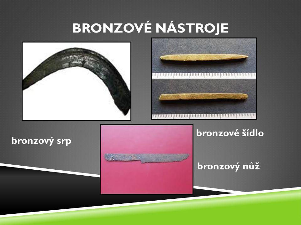 BRONZOVÉ NÁSTROJE bronzový nůž bronzové šídlo bronzový srp