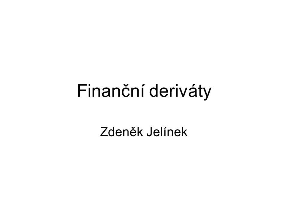 Finanční deriváty Zdeněk Jelínek