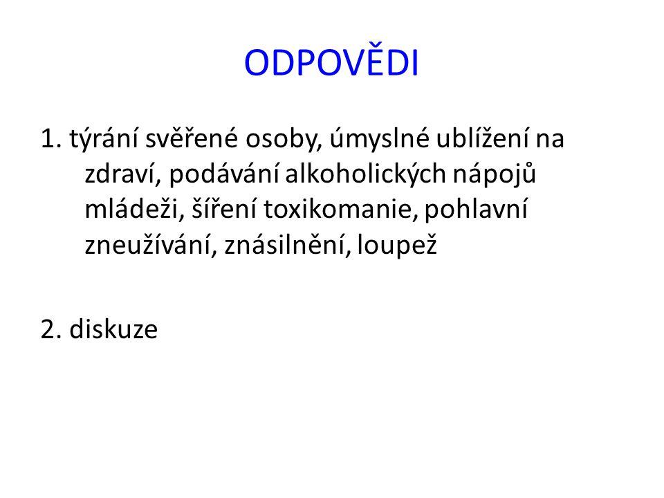 POUŽITÉ ZDROJE Zákon č.40/2009 Sb., trestní zákoník, ve znění pozdějších předpisů.