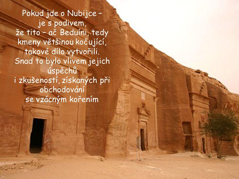 PETRA je dílem Nubijců, vytvořeno bylo za vlády Perské říše.