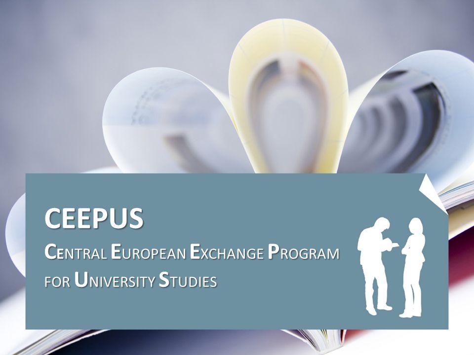 CEEPUS C ENTRAL E UROPEAN E XCHANGE P ROGRAM FOR U NIVERSITY S TUDIES