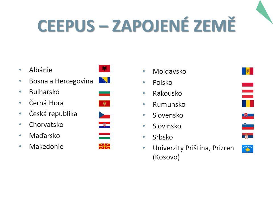 CEEPUS – ZAPOJENÉ ZEMĚ Albánie Bosna a Hercegovina Bulharsko Černá Hora Česká republika Chorvatsko Maďarsko Makedonie Moldavsko Polsko Rakousko Rumuns