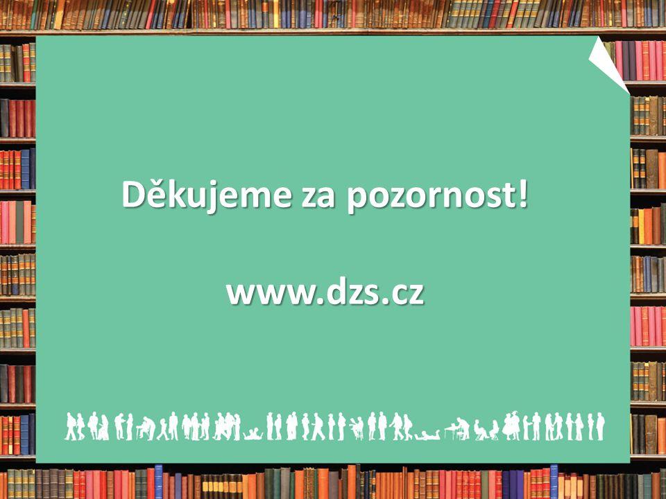Děkujeme za pozornost! www.dzs.cz