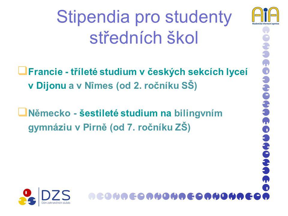  Francie - tříleté studium v českých sekcích lyceí v Dijonu a v Nîmes (od 2. ročníku SŠ)  Německo - šestileté studium na bilingvním gymnáziu v Pirně