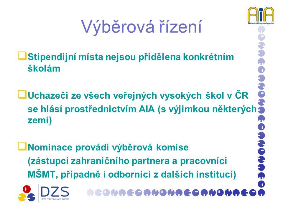 Výběrová řízení  Stipendijní místa nejsou přidělena konkrétním školám  Uchazeči ze všech veřejných vysokých škol v ČR se hlásí prostřednictvím AIA (