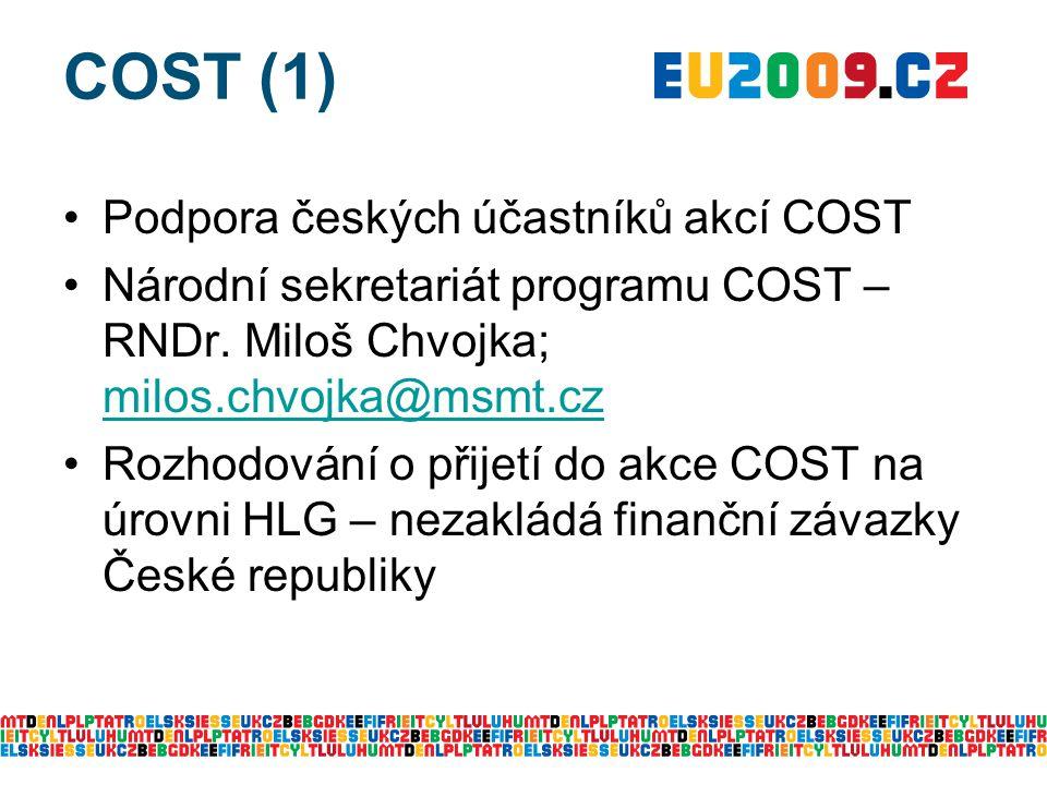COST (1) Podpora českých účastníků akcí COST Národní sekretariát programu COST – RNDr.