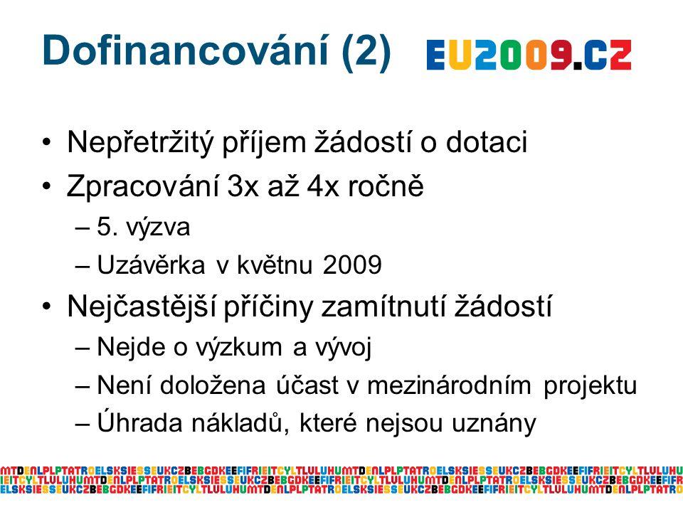 Dofinancování (2) Nepřetržitý příjem žádostí o dotaci Zpracování 3x až 4x ročně –5. výzva –Uzávěrka v květnu 2009 Nejčastější příčiny zamítnutí žádost